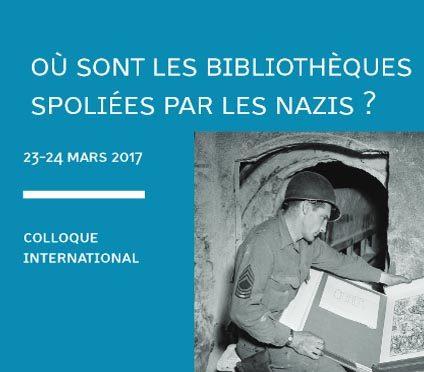 Colloque : Où sont les bibliothèques spoliées par les nazis ?