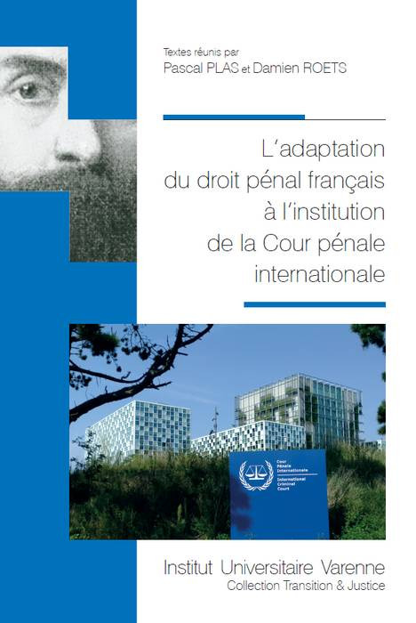 Parution de l'ouvrage l'adaptation du droit pénal français à l'institution de la Cour pénale internationale